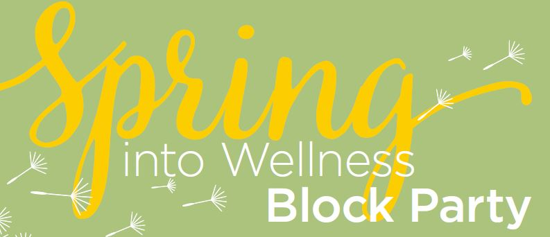 Spring Into Wellness Block Party header